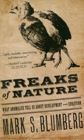 Freaks of Nature:And what they tell us about evolution and development