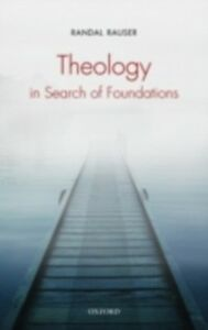 Ebook in inglese Theology in Search of Foundations Rauser, Randal