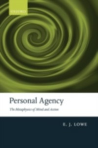 Ebook in inglese Personal Agency: The Metaphysics of Mind and Action Lowe, E. J.