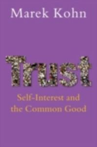Ebook in inglese Trust Self-Interest and the Common Good Kohn, Marek