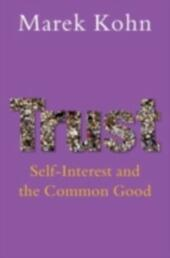 Trust Self-Interest and the Common Good