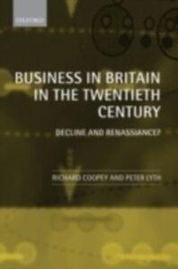 Foto Cover di Business in Britain in the Twentieth Century: Decline and Renaissance?, Ebook inglese di  edito da OUP Oxford