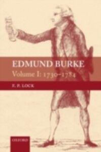 Ebook in inglese Edmund Burke, Volume I: 1730-1784 Lock, F.P.