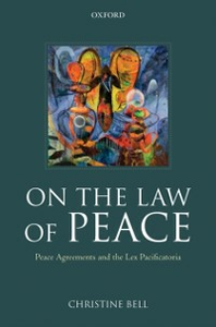 Ebook in inglese On the Law of Peace: Peace Agreements and the Lex Pacificatoria Bell, Christine