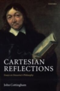 Ebook in inglese Cartesian Reflections: Essays on Descartes's Philosophy Cottingham, John