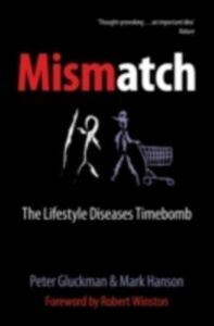 Ebook in inglese Mismatch The lifestyle diseases timebomb PETER, GLUCKMAN