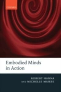 Ebook in inglese Embodied Minds in Action Hanna, Robert , Maiese, Michelle
