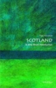 Foto Cover di Scotland: A Very Short Introduction, Ebook inglese di Rab Houston, edito da OUP Oxford