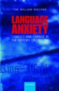Foto Cover di Language Anxiety: Conflict and Change in the History of English, Ebook inglese di Tim William Machan, edito da OUP Oxford