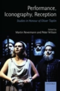 Ebook in inglese Performance, Iconography, Reception: Studies in Honour of Oliver Taplin -, -
