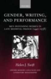 Gender, Writing, and Performance: Men Defending Women in Late Medieval France (1440-1538)
