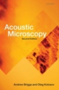 Ebook in inglese Acoustic Microscopy: Second Edition Briggs, Andrew , Kolosov, Oleg