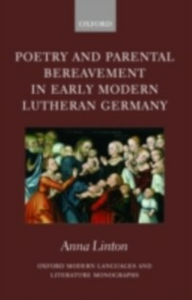 Ebook in inglese Poetry and Parental Bereavement in Early Modern Lutheran Germany Linton, Anna
