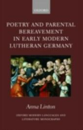 Poetry and Parental Bereavement in Early Modern Lutheran Germany