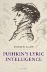 Ebook in inglese Pushkin's Lyric Intelligence Kahn, Andrew
