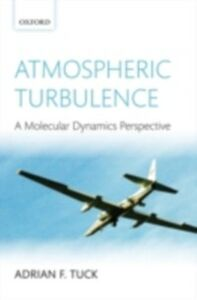 Ebook in inglese Atmospheric Turbulence: a molecular dynamics perspective Tuck, Adrian F.