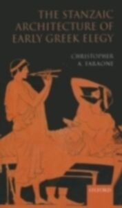 Ebook in inglese Stanzaic Architecture of Early Greek Elegy Faraone, Christopher A.