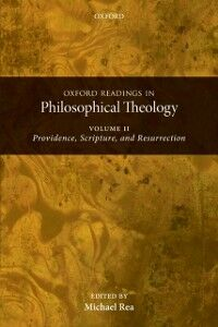 Foto Cover di Oxford Readings in Philosophical Theology: Volume 2: Providence, Scripture, and Resurrection, Ebook inglese di  edito da OUP Oxford