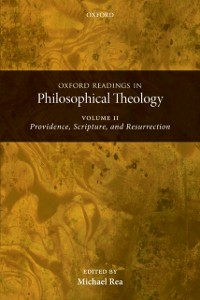 Ebook in inglese Oxford Readings in Philosophical Theology: Volume 2: Providence, Scripture, and Resurrection -, -