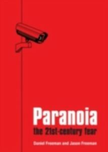 Foto Cover di Paranoia: The 21st Century Fear, Ebook inglese di Daniel Freeman,Jason Freeman, edito da OUP Oxford