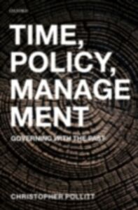 Ebook in inglese Time, Policy, Management: Governing with the Past Pollitt, Christopher