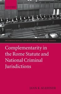 Foto Cover di Complementarity in the Rome Statute and National Criminal Jurisdictions, Ebook inglese di Jann K. Kleffner, edito da OUP Oxford