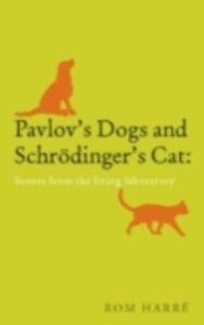 Foto Cover di Pavlov's Dogs and Schroedinger's Cat scenes from the living laboratory, Ebook inglese di HARRS ROM, edito da Oxford University Press