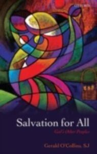 Foto Cover di Salvation for All: God's Other Peoples, Ebook inglese di Gerald O'Collins, SJ, edito da OUP Oxford