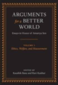 Ebook in inglese Arguments for a Better World: Essays in Honor of Amartya Sen: Volume I: Ethics, Welfare, and Measurement