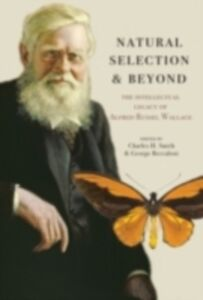 Foto Cover di Natural Selection and Beyond The Intellectual Legacy of Alfred Russel Wallace, Ebook inglese di SMITH CHARLES H, edito da Oxford University Press