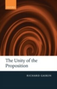 Ebook in inglese Unity of the Proposition Gaskin, Richard
