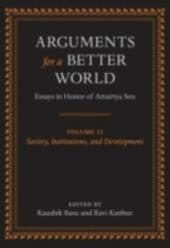 Arguments for a Better World: Essays in Honor of Amartya Sen: Volume II: Society, Institutions, and Development