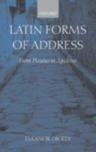 Foto Cover di Latin Forms of Address: From Plautus to Apuleius, Ebook inglese di Eleanor Dickey, edito da OUP Oxford