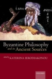 Byzantine Philosophy and its Ancient Sources