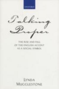 Ebook in inglese Talking Proper: The Rise of Accent as Social Symbol Mugglestone, Lynda