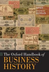 Ebook in inglese Oxford Handbook of Business History -, -