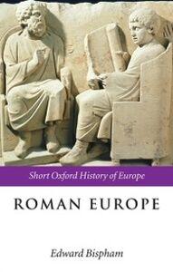 Foto Cover di Roman Europe: 1000 BC - AD 400, Ebook inglese di  edito da OUP Oxford