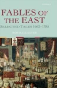 Ebook in inglese Fables of the East: Selected Tales 1662-1785
