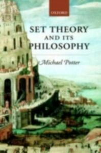 Foto Cover di Set Theory and its Philosophy: A Critical Introduction, Ebook inglese di Michael Potter, edito da Clarendon Press