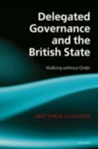 Foto Cover di Delegated Governance and the British State: Walking without Order, Ebook inglese di Matthew Flinders, edito da OUP Oxford