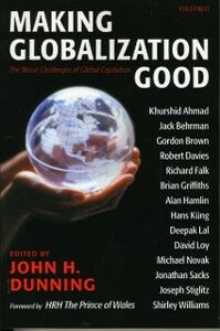 Ebook in inglese Making Globalization Good: The Moral Challenges of Global Capitalism