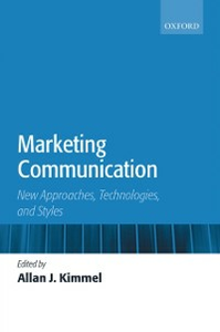 Ebook in inglese Marketing Communication: New Approaches, Technologies, and Styles -, -