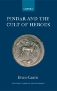 Ebook in inglese Pindar and the Cult of Heroes Currie, Bruno