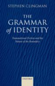Ebook in inglese Grammar of Identity: Transnational Fiction and the Nature of the Boundary Clingman, Stephen