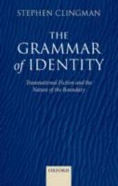 Grammar of Identity: Transnational Fiction and the Nature of the Boundary