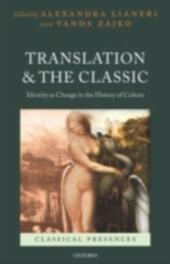 Translation and the Classic: Identity as Change in the History of Culture