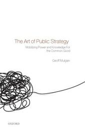 Art of Public Strategy: Mobilizing Power and Knowledge for the Common Good