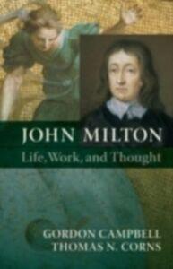 Ebook in inglese John Milton: Life, Work, and Thought Campbell, Gordon , Corns, Thomas N.