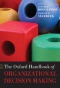 Ebook in inglese Oxford Handbook of Organizational Decision Making -, -