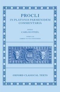 Ebook in inglese Procli In Platonis Parmenidem Commentaria III: Libros VI - VII et Indices Continens -, -